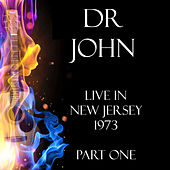 Live in New Jersey 1973 Part One (Live) by Dr. John