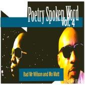 Poetry Spoken Word, Vol. 4 by Bad Mr Wilson and Mo Matt
