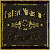 I'm a Stranger Here (Deluxe) de The Devil Makes Three