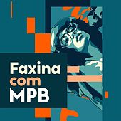 Faxina com MPB de Various Artists