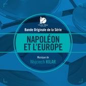 Napoléon et l'Europe (Bande originale de la série) by Wojciech Kilar