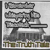 I Remember Whispering Hills Discotech by The Truth Tale