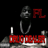 FL DRUG DEALER by FL Fastlife