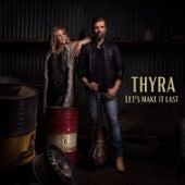 Let's Make It Last de Thyra