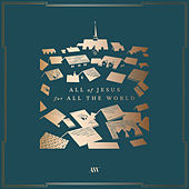All of Jesus for All the World de Aaron Shust
