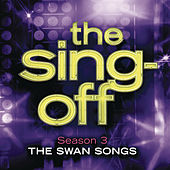 The Sing-Off: Season 3 - The Swan Songs by Various Artists