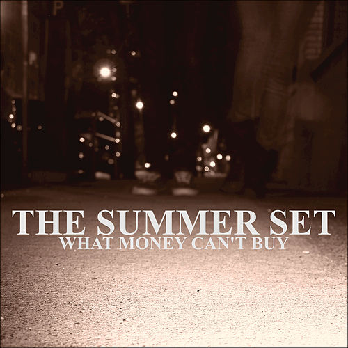 What Money Can't Buy by The Summer Set
