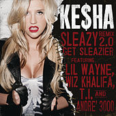 Sleazy REMIX 2.0Get Sleazier von Kesha