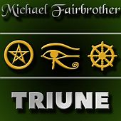 Triune by Michael Fairbrother