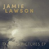 Talking Pictures EP by Jamie Lawson