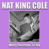 Merry Christmas To You von Nat King Cole