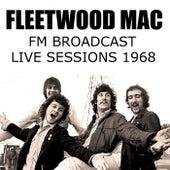 Fleetwood Mac FM Broadcast Live Sessions 1968 by Fleetwood Mac