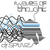 Waves Of Thought by DJ Spinz