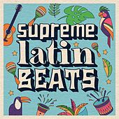 Supreme Latin Beats de Various Artists