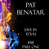 Live in Texas 1981 Part One (Live) de Pat Benatar