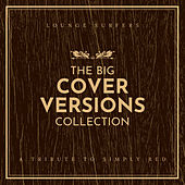 The Big Cover Versions Collection (A Tribute To Simply Red) de Lounge Surfers