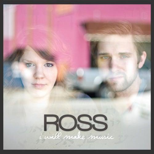 I Will Make Music de Ross