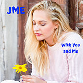 With you and Me von JME