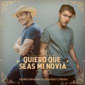 Quiero Que Seas Mi Novia de Dennis Fernando & Fernando Corona