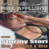 Do What I Do by Well Affluent