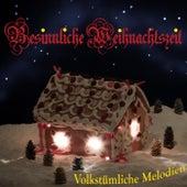 Besinnliche Weihnachtszeit - Volkstümliche Melodien by Various Artists