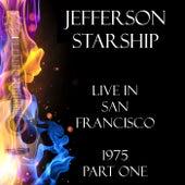 Live in San Francisco 1975 Part One (Live) von Jefferson Starship