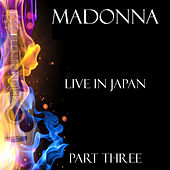 Live in Japan Part Three (Live) von Madonna