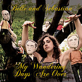 My Wandering Days Are Over (Live) de Belle and Sebastian