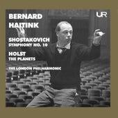 Shostakovich: Symphony No. 10 in E Minor, Op. 93 – Holst: The Planets, Op. 32, H. 125 (Live) de Bernard Haitink