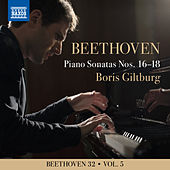 Beethoven 32, Vol. 5: Piano Sonatas Nos. 16-18 de Boris Giltburg