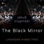 The Black Mirror by Lysander Piano Trio