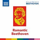 Celebrate Beethoven: Romantic Beethoven de Various Artists