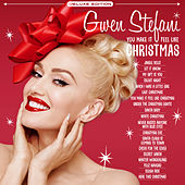 You Make It Feel Like Christmas (Deluxe Edition - 2020) by Gwen Stefani