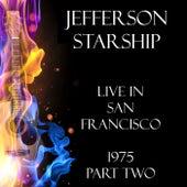 Live in San Francisco 1975 Part Two (Live) von Jefferson Starship