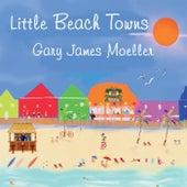 Little Beach Towns von Gary James Moeller