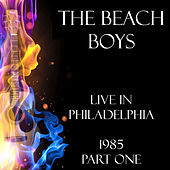 Live in Philadelphia 1985 Part One (Live) de The Beach Boys