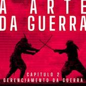 A Arte da Guerra, Capítulo 2: Gerenciamento da Guerra by Releituras