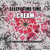 Sleepy Time Time (Live) by Cream