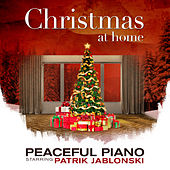 Christmas at Home: Peaceful Piano by Patrik Jablonski