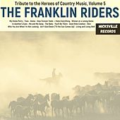 Tribute to the Heroes of Country Music, Volume 5 by Franklin Riders