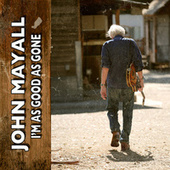 I'm as Good as Gone by John Mayall