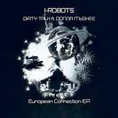 Dirty Talk (feat. Donna McGhee) (European Connection EP) by I-Robots