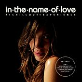 In The Name Of Love-A Chillout Experience by Lazy