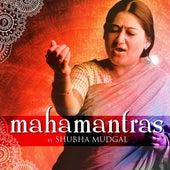 Mahamantras by Shubha Mudgal by Shubha Mudgal