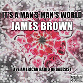 It's A Man's Man's World (Live) de James Brown