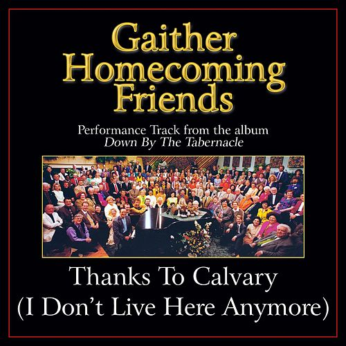 Thanks to Calvary (I Don't Live Here Anymore) Performance Tracks by Various Artists