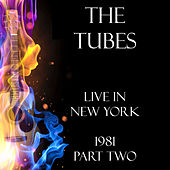 Live in New York 1981 Part Two (Live) by The Tubes