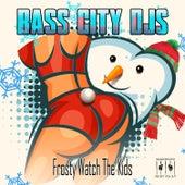 Frosty Watch the Kids by Bass City DJs