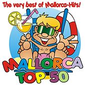 Mallorca Top 50 - The very best of Mallorca-Hits! by Various Artists
