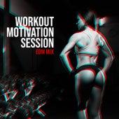 Workout Motivation Session: EDM Mix de Various Artists